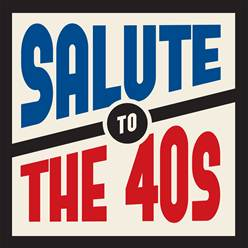 Salute to the 40s